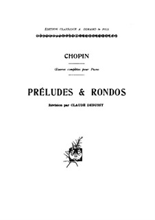 Preludes and Rondos (Collection): Preludes and Rondos (Collection) by Frédéric Chopin