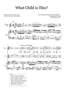 What Child is This (Christmas Carol): For two voices, piano and optional clarinet by folklore