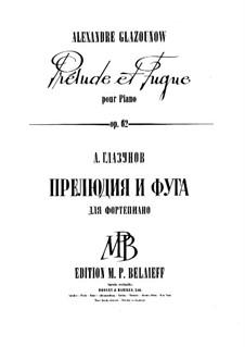 Präludium und Fuge für Klavier, Op.62: Präludium und Fuge für Klavier by Alexander Glazunov