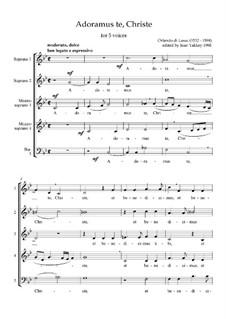 Adoramus te, Christe, for SSAAB: Adoramus te, Christe, for SSAAB by Orlando di Lasso