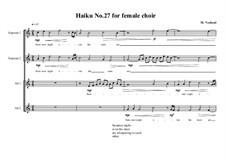 Haiku No.27 for female choir, MVWV 448: Haiku No.27 for female choir by Maurice Verheul