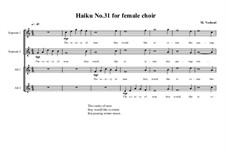 Haiku No.31 for female choir, MVWV 452: Haiku No.31 for female choir by Maurice Verheul