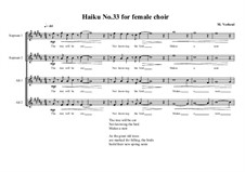 Haiku No.33 for female choir, MVWV 454: Haiku No.33 for female choir by Maurice Verheul