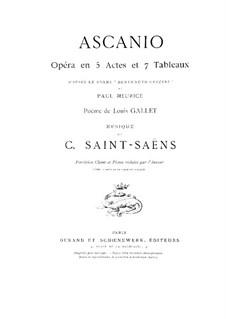 Ascanio: Akt I, für Solisten, Chor und Klavier by Camille Saint-Saëns