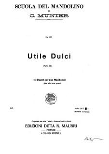 Utile Dulci. Duetti per due Mandolini: Part III. Ten duos, Op.220 by Carlo Munier