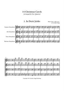 14 Christmas Carols: For saxophone quartet by Georg Friedrich Händel, Felix Mendelssohn-Bartholdy, folklore, Franz Xaver Gruber, John Francis Wade, William (James) Kirkpatrick, John Reading, Richard Storrs Willis, Liang Chien Fong