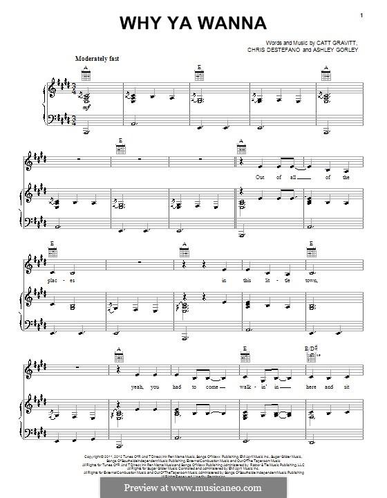 Why Ya Wanna (Jana Kramer): Für Stimme und Klavier (oder Gitarre) by Ashley Gorley, Catt Gravitt, Chris Destefano