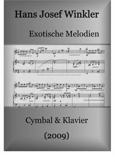 Sieben exotische Melodien für Cymbal und Klavier: Sieben exotische Melodien für Cymbal und Klavier by Hans Josef Winkler