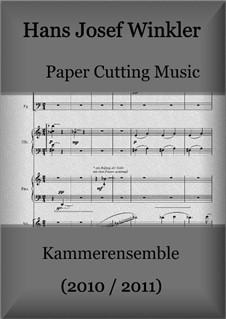 Paper Cuttings Music (Sieben Stücke für Kammerensemble): Paper Cuttings Music (Sieben Stücke für Kammerensemble) by Hans Josef Winkler