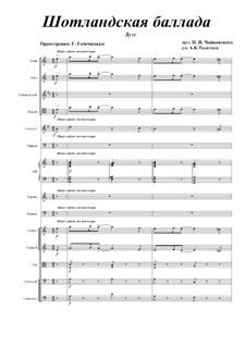Sechs Duos für zwei Stimmen und Klavier, TH 102 Op.46: No.2 Scottish ballad. Version for two voices and orchestra by Pjotr Tschaikowski