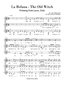 La Befana (The Old Witch) Italian folksong for SSA voices: La Befana (The Old Witch) Italian folksong for SSA voices by folklore