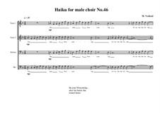 Haiku No.46 for male choir, MVWV 467: Haiku No.46 for male choir by Maurice Verheul
