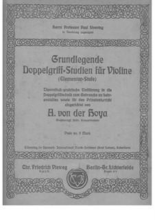 Grundlegende Doppelgriff-Studien für Violine (Elementar-Stufe): Grundlegende Doppelgriff-Studien für Violine (Elementar-Stufe) by Amadeo von der Hoya