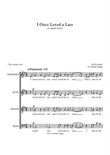 I Once Loved a Lass: For mixed choir a cappella by folklore