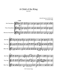 A Child of the King: For saxophone trio by John Sumner