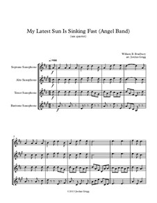 My Latest Sun Is Sinking Fast: For saxophone quartet by William Batchelder Bradbury