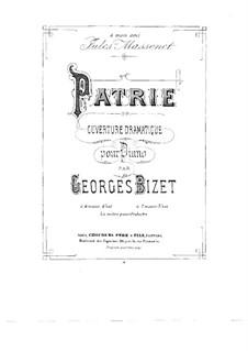Patrie. Dramatische Ouvertüre: Für Klavier, vierhändig by Georges Bizet