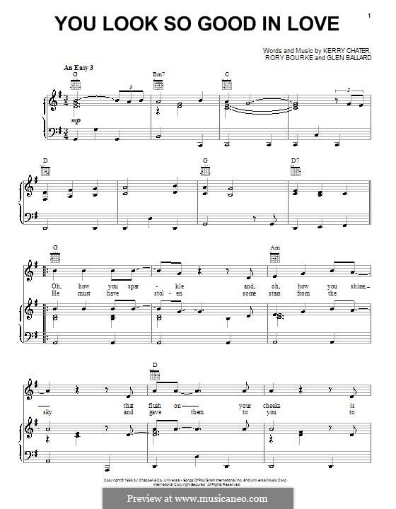 You Look So Good in Love (George Strait): Für Stimme und Klavier (oder Gitarre) by Glen Ballard, Kerry Chater, Rory Bourke