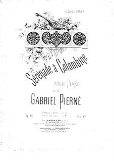 Sérénade à Colombine, Op.32: Sérénade à Colombine by Gabriel Pierné