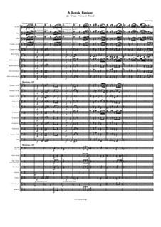 A Heroic Fantasy (for Grade 3 Concert Band): A Heroic Fantasy (for Grade 3 Concert Band) by Jordan Grigg