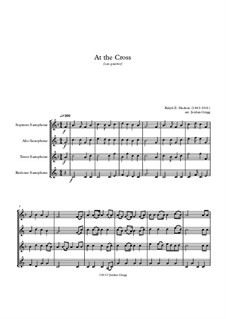At the Cross: For saxophone quartet by Ralph E. Hudson
