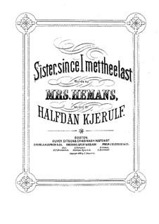 Vier Lieder, Op.25: Nr.1 Die Schwester by Halfdan Kjerulf