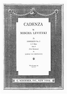 Cadenza to Concerto No.3 in C Minor Op.37 by Beethoven: Cadenza to Concerto No.3 in C Minor Op.37 by Beethoven by Mischa Levitzki