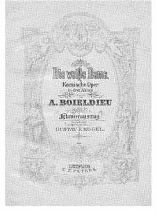 La dame blanche (Die Weiße Frau): Klavierauszug mit Singstimmen by Adrien Boieldieu