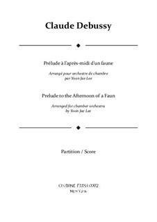 Prélude à l'après-midi d'un faune (Vorspiel zum Nachmittag eines Faunes), L.86: For chamber orchestra – full score by Claude Debussy