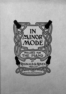 In Minor Mode. Preludes, Op.165: In Minor Mode. Preludes by Reginald De Koven