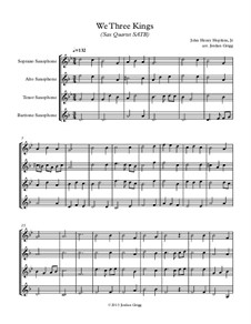 We Three Kings of Orient are: For sax quartet SATB by John H. Hopkins Jr.