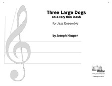 Three Large Dogs on a Very Thin Leash: Three Large Dogs on a Very Thin Leash by Joseph Hasper