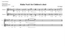 Haiku No.61 for children's choir, MVWV 482: Haiku No.61 for children's choir by Maurice Verheul