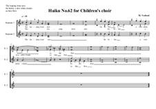 Haiku No.62 for children's choir, MVWV 483: Haiku No.62 for children's choir by Maurice Verheul