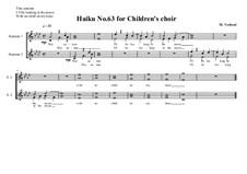 Haiku No.63 for children's choir, MVWV 484: Haiku No.63 for children's choir by Maurice Verheul