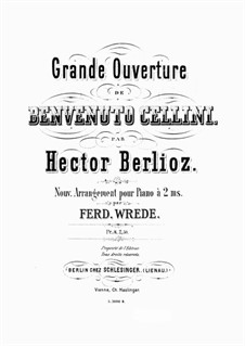 Benvenuto Cellini, H.76 Op.23: Ouvertüre. Bearbeitung für Klavier by Hector Berlioz