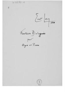 Fantaisie dialoguée für Orgel und Klavier: Fantaisie dialoguée für Orgel und Klavier by Ernst Levy