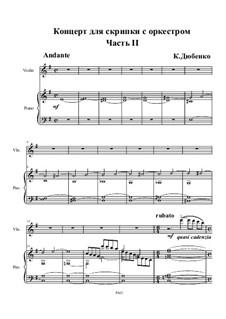 Концерт для скрипки с оркестром: Часть II. Версия для скрипки и фортепиано by Konstantin Dyubenko