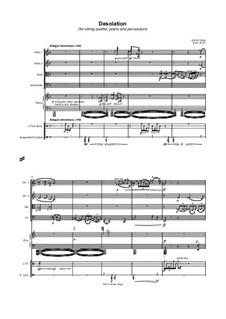 Desolation (for string quartet, piano and percussion): Desolation (for string quartet, piano and percussion) by Jordan Grigg
