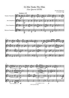 O, Min Tanke Flyr Hän: For sax quartet SATB by Unknown (works before 1850)