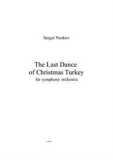 The Last Dance of Christmas Turkey: For symphonic orchestra by Sergei Noskov