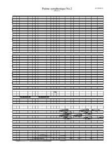 Poème symphonique No.2 for large extended symphonic orchestra, MVWV 515: Poème symphonique No.2 for large extended symphonic orchestra by Maurice Verheul