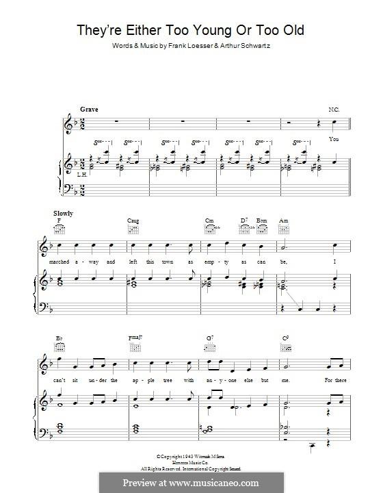 They're Either Too Young or Too Old: Für Stimme und Klavier (oder Gitarre) by Arthur Schwartz, Frank Loesser