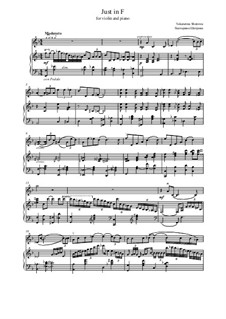 Just in F. For duet of violin and piano: Just in F. For duet of violin and piano by Yekaterina Shatrova