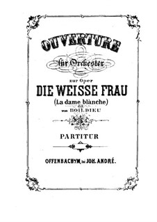 La dame blanche (Die Weiße Frau): Ouvertüre by Adrien Boieldieu