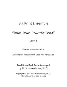 Big Print Ensemble: Level 3: Row, Row, Row the Boat for flexible instrumentation by folklore