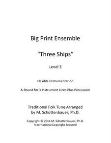 Big Print Ensemble: Level 3: Three Ships for flexible instrumentation by folklore