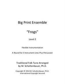 Big Print Ensemble: Level 2: Frogs for flexible instrumentation by folklore