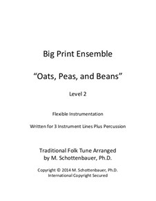 Big Print Ensemble: Level 3: Oats, Peas, and Beans for flexible instrumentation by folklore
