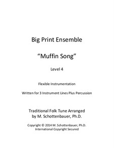 Big Print Ensemble: Level 4: Muffin Song for flexible instrumentation by folklore